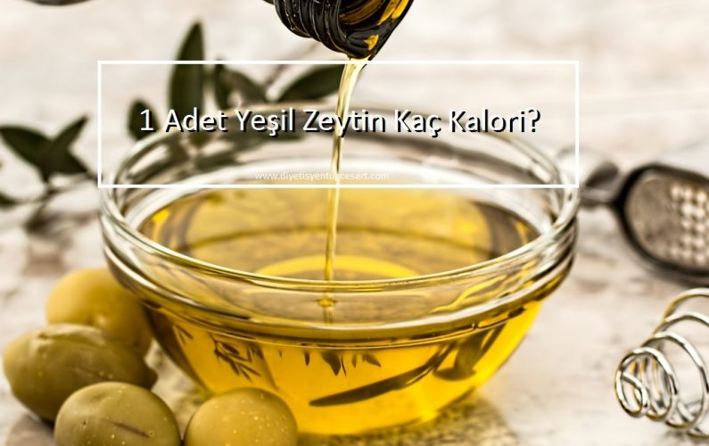 Yesil Zeytin Kalorisi