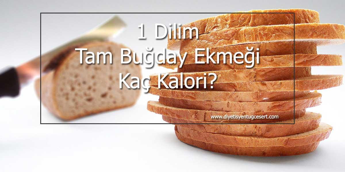 Tam Buğday Ekmeği Kaç Kalori